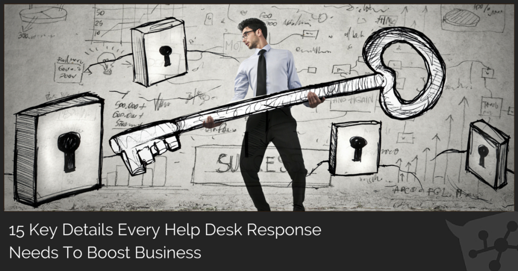 15 Key Elements Every Help Desk Response Needs To Boost Business