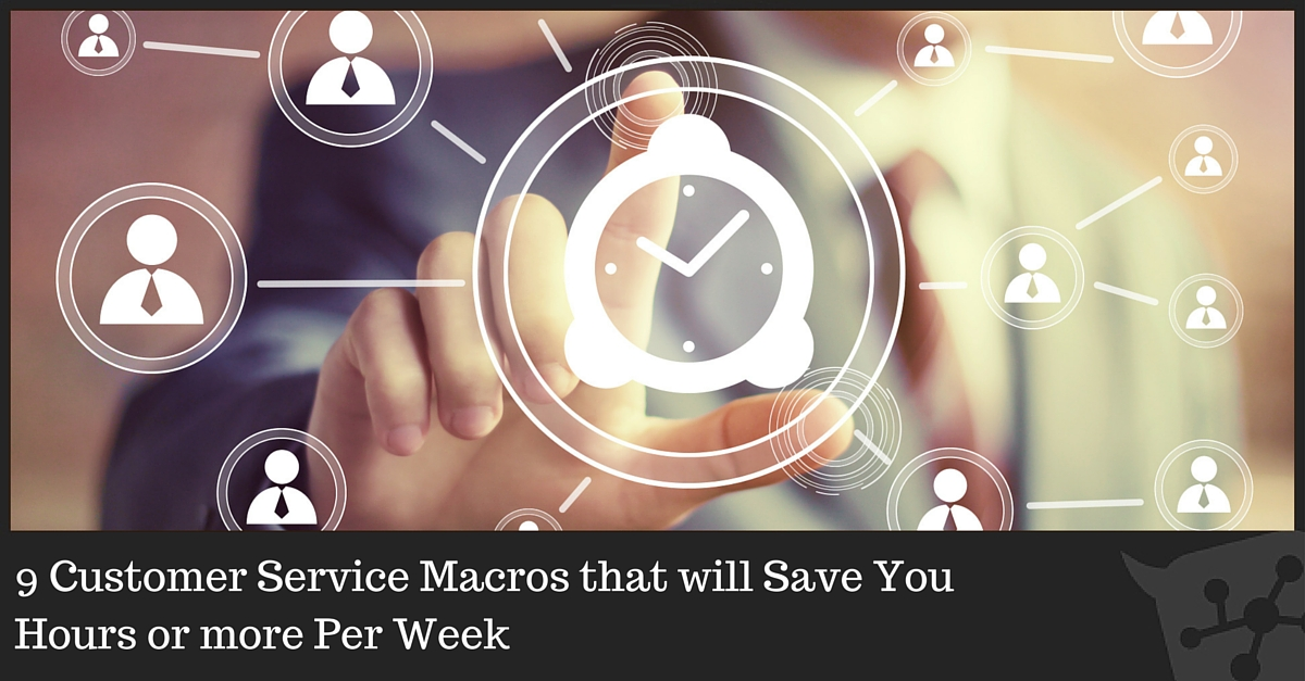 9 Customer Service Macros That Will Save You Hours Per Week - Fearless Social