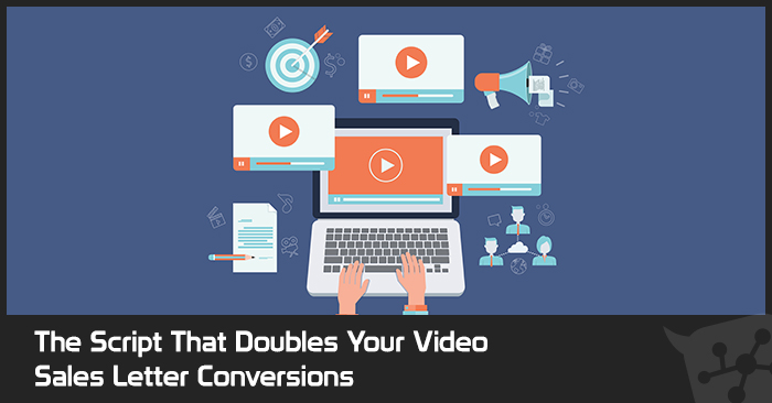 The Script That Doubles Your Video Sales Letter Conversions