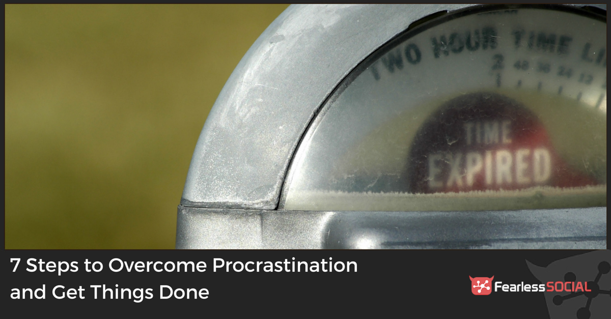 7 Steps to Overcome Procrastination and Get Things Done