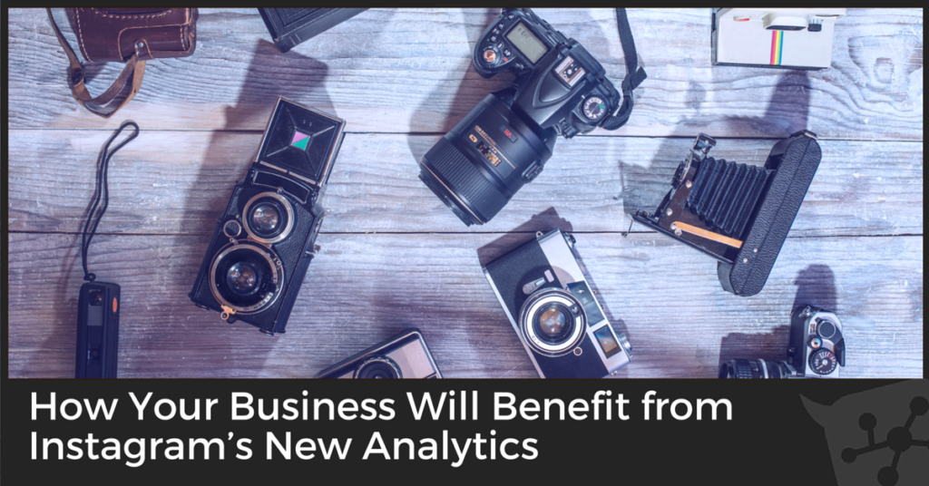 How Your Business Will Benefit from Instagram's New Analytics